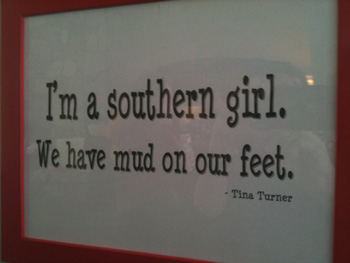 I'm a souther girl. We have mud on our feet.